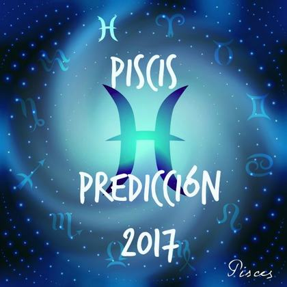 horoscopo piscis 2017